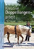 Kreative Doppellongenarbeit: Spielerische Gymnastizierung, Haltungsschulung und Koordinationstraining für Einsteiger