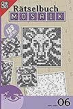 Mosaik Rätselbuch 06 (Mosaik Rätselbuch / Logik-Rätsel): Rätsel fürs Auge