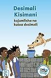 Desimali Kisimani  (Swahili) (Ubongo Kids Series 1) (English Edition)