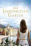 Der Jasminblütengarten: Roman (Jasminblüten-Saga, Band 1)