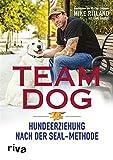 Team Dog: Hundeerziehung nach der SEAL-Methode