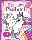 Einhorn Malbuch: Ein süßes Einhorn Malbuch für Kinder ab 3 Jahre - Mädchen 3 Jahre Ausmalbuch - Viele Einhorn Ausmalbilder von zauberhaften Einhörner - Geschenke für Mädchen