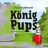 König Pups: Lustiges Kinderhörbuch übers Pupsen, das Groß und Klein zum Lachen bringt