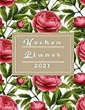 Wochenplaner 2021: Wochenkalender 2021: Der Wochenplaner von Januar 2021 bis Dezember 2021 zum planen, organisieren und notieren   Kalender, ... Terminkalender 2021, Geschenk für Ihre Lieben