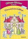 Glitzer-Sticker Malbuch. Prinzessinnen-Schloss: Mit 45 glitzernden Stickern! (Malbücher und -blöcke)