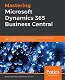 Mastering Microsoft Dynamics 365 Business Central: Discover extension development best practices, build advanced ERP integrations, and use DevOps tools