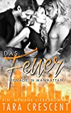 Das Feuer: Ein Ménage-Liebesroman (Ménage in Manhattan 2)