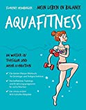 Mein Leben in Balance  Aquafitness: Im Wasser zu Topfigur und mehr Kondition