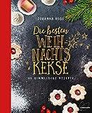 Die besten Weihnachtskekse: 111 himmlische Rezepte. So gelingen Vanillekipferl, Lebkuchen, Zimtsterne, Spritzgebäck und Co.!