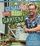 Genau so geht Bio-Garten!: 20 Jahre Erfahrungen des intelligenten, faulen Gärtners (avBuch im Cadmos Verlag: im Cadmos Verlag)