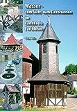 Wasser - Vom Nutz- zum Zierbrunnen im Landkreis Forchheim: Dokumentation