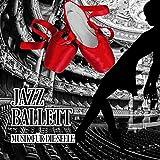 Jazz Ballett - Musik für Tanz, Klavier Jazz bis Ballettunterricht und Ballettstange Übungen, Tango und Sinnliche Musik, Musik für die Seele, Jazz Klaviermusik & Ballett
