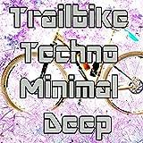Trailbike Techno Minimal Deep