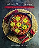 Tahini and Turmeric: 101 Middle Eastern Classics -- Made Irresistibly Vegan