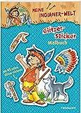 Meine Indianer-Welt. Glitzer-Sticker Malbuch: Mit 45 glitzernden Stickern (Malbücher und -blöcke)