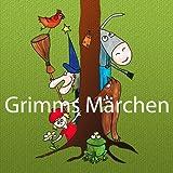 Grimms Märchen - Die zauberhaftesten Märchen-Hörspiele der Gebrüder Grimm