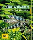 Kleine Aquarien: 60 Liter spannender Lebensraum (GU Tierratgeber)