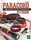 Paracord - 30 praktische Projekte: Outdoor