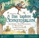 Das tapfere Schneiderlein: Ein musikalisches Märchen-Hörspiel (Unendliche Welten / Hörbücher)