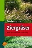 Taschenatlas Ziergräser: 188 Arten kennen und verwenden